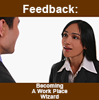 Feedback: Becoming A Work Place Wizard