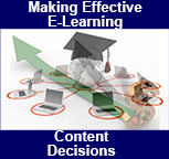 Making Effective E-Learning Content Decisions